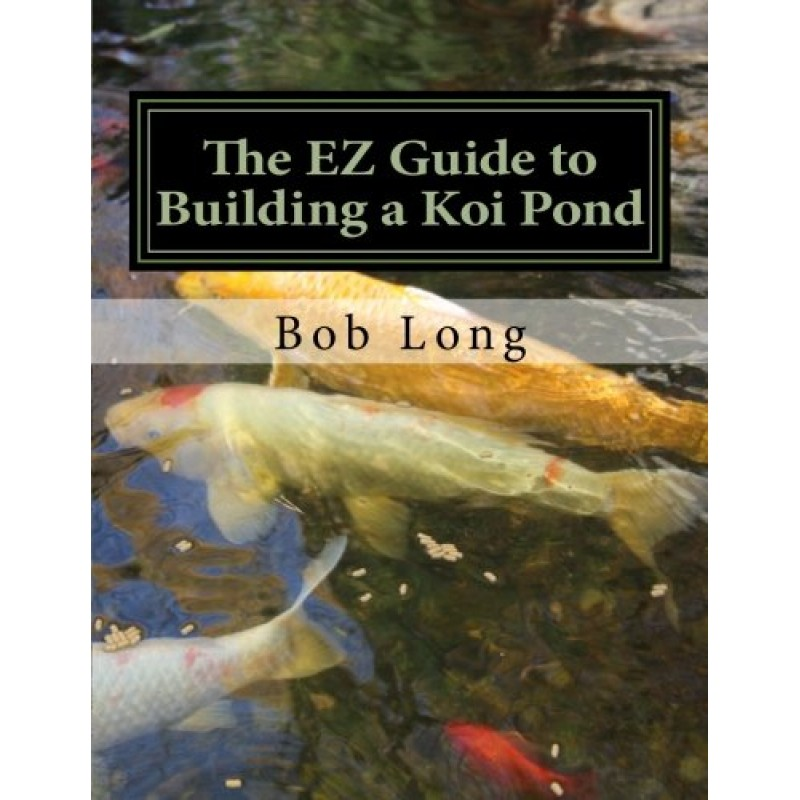 The ez guide to building a koi pond welcome to the for Ornamental fish pond supplies