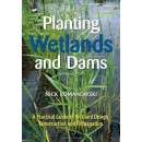 Planting Wetlands and Dams [OP]: A Practical Guide to Wetland Design, Construction and Propagation