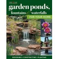 Garden Ponds, Fountains & Waterfalls for Your Home: Designing, Constructing, Planting (Creative Homeowner) Step-by-Step Sequences & Over 400 Photos...