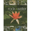 Gardening With Rock & Water: A Practical Guide To Design, Plants And Features With Over 800 Step-By-Step Photographs And Inspirational Plans